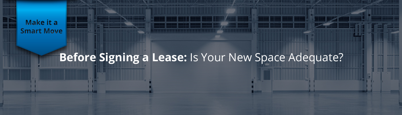 Before Signing a Lease: Is Your New Space Adequate?