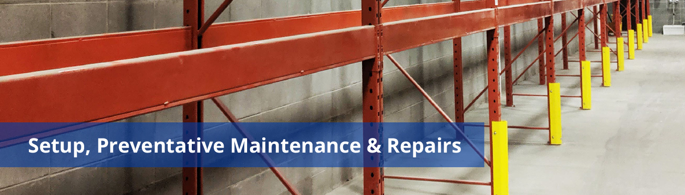 Setup, Preventative Maintenance & Repairs