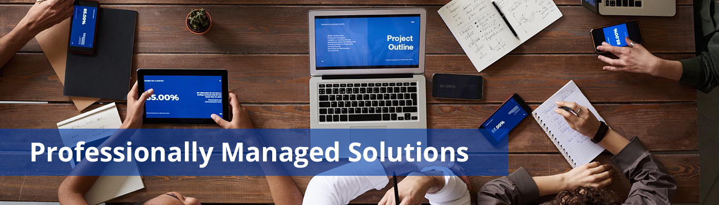 Professionally Managed Solutions